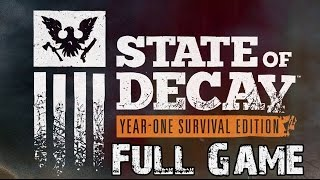 State of Decay Year-One Survival Edition Full Game Walkthrough Complete Walkthrough
