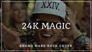 24K MAGIC - BRUNO MARS (ROCK VERSION)