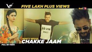 New Punjabi Song 2017 ★ Chakke Jaam ★ Monty Mehar ★ VS Records ★ Latest Punjabi Songs 2017