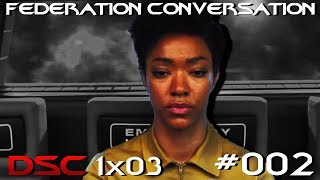 The Federation Conversation #002 - DSC 1x03