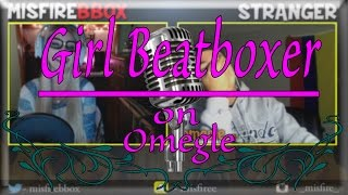 I HEARD THAT FROM A GIRL?? -Omegle beatbox reactions