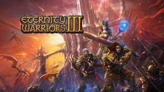 Eternity Warriors 3 - Universal - HD Gameplay Trailer