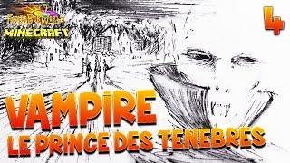 VAMPIRE : Le Prince des Ténèbres ! - Ep.4 : COUP DE MAITRE avec AVENTURES