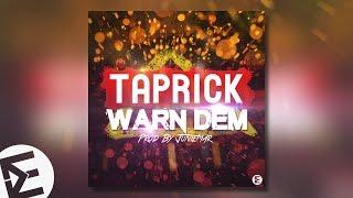 Taprick - Warn Dem (Official Audio) Punta 2017