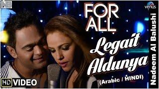Exclusive - Arabic / Hindi HD Full Video Song : Legait Aldunya | Nadeem Albalushi & Sujata Mohan