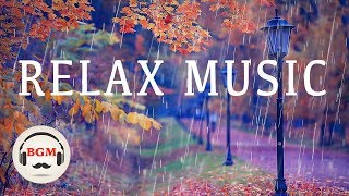 Relaxing Music - Guitar & Piano Music - Chill Out Music For Work & Study -Autumn Music