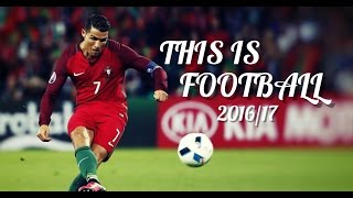 This is Football 2016/17 - 1080pᴴᴰ