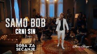 SAMO BOB - CRNI SIN (Official Live Video 2019)