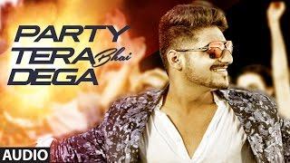 Party Tera Bhai Dega (Audio)   Karan Singh Arora   Latest Song 2016   T-Series
