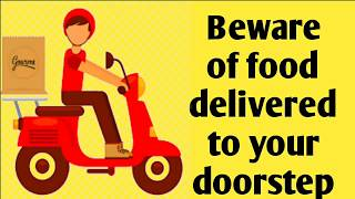 Beware of food delivered to your doorstep ! ஆன்லைன் சாப்பாடா?  உஷார்!  உஷார்!! உஷார்!!!