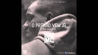 Kid Mc   O Patrão Vem Já 2013)(HD)