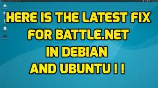 Here is the Latest Fix for Battle.Net in Debian and Ubuntu