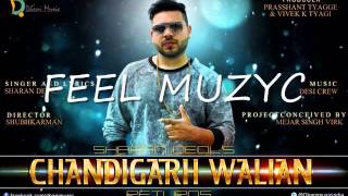 Chandigarh Walian Returns || Sharan Deol ft Desi Crew || Full Song HD || New Punjabi Song 2015