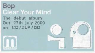 Bop - Clear Your Mind (Med School Music)