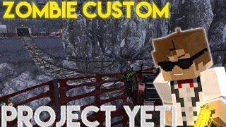 Custom Zombie : Project Yeti - LE RETOUR ! [+Lien] FR HD Par hernesto97