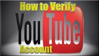 How to Verify Your YouTube Account 2017
