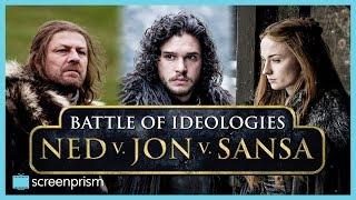 Game of Thrones: Ned v Jon v Sansa - Battle of Ideologies