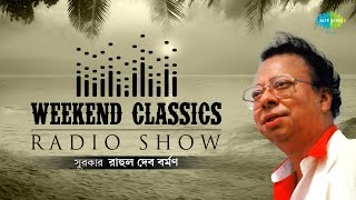 Weekend Classics Radio Show | R. D. Burman Bengali Special | HD Songs Jukebox