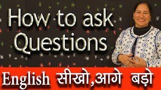 How to Ask Questions in English   Learn through Hindi   Ms Neeru Malik