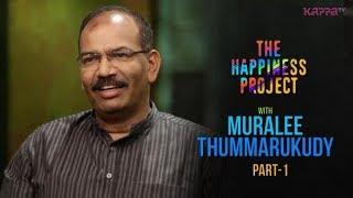Muralee Thummarukudy (Part 1) - The Happiness Project - Kappa TV