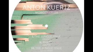 Anton Kuertz - The Jungle Issue (Original Mix)
