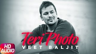 Teri Photo | Full Audio Song | Veet Baljit | Latest Punjabi Songs 2018 | Speed Records