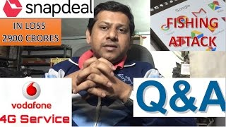 VLOG # 9 SNAPDEAL LOSS IN CRORES, VODAFONE 4G PLAN, GMAIL FISHING ATTACK, JOBS IN AMAZON, QnA