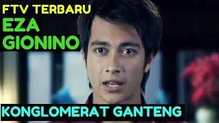 FTV  BARU EZA GIONINO - Audisi Istri Buat Konglomerat Ganterng