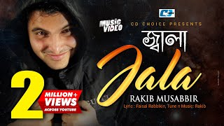 Jala | Rakib Musabbir | Bangla Music Video