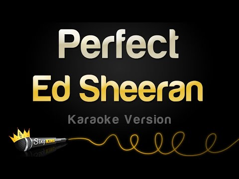 Ed Sheeran Perfect Karaoke Version