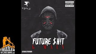 G Maly - Future Shit [Prod. Denis The Producer] [Thizzler.com]