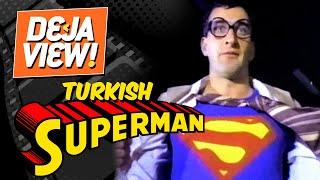 The Secret of Turkish Superman [Süpermen Dönüyor] - Deja View