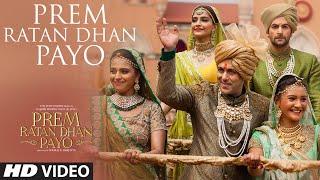 'Prem Ratan Dhan Payo' VIDEO Song | Prem Ratan Dhan Payo | Salman Khan, Sonam Kapoor | Palak Muchhal
