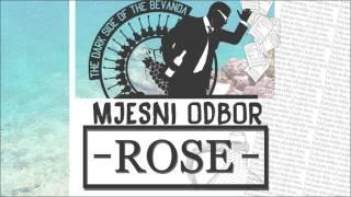 Mjesni Odbor - Rose (2017.)