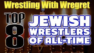 Top 8 Jewish Wrestlers | Wrestling With Wregret
