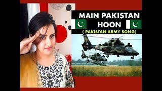 Main Pakistan Hoon | Pakistan Army Song | Indian Girl Reaction |