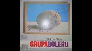 Bolero - Na kraju Kraju Slavlja (ceo album)