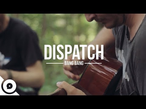 Dispatch - Bang Bang | OurVinyl Sessions