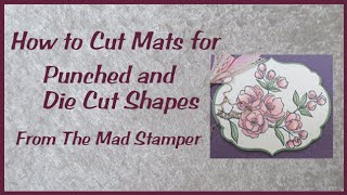 How to Cut Mats for Punched & Die Cut Shapes