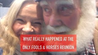 WHAT REALLY HAPPENED AT THE ONLY FOOLS AND HORSES REUNION - VLOG #7