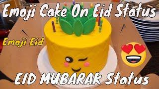 Latest 2018 - Emoji Cake on Eid - Eid Mubarak Whatsapp Status Video 2018