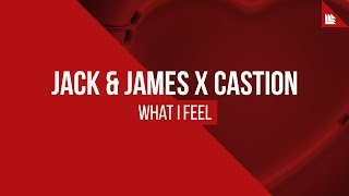 Jack & James X Castion - What I Feel [FREE DOWNLOAD]