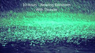 10 Hours - Relaxing Rainstorm With Thunder - Mix # 2 - Soundscapes / Ambient / Meditation / Lluvia