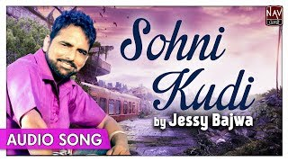 Sohni Kudi - Jessy Bajwa | Most Popular Punjabi Audio Songs | Priya Audio