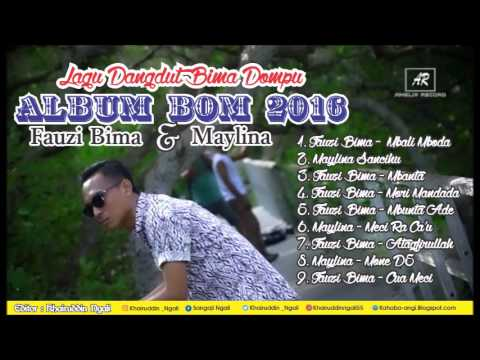 Kumpulan Lagu Bima Dompu - Album Bom 2016:  Fauzi Bima & Maylina -