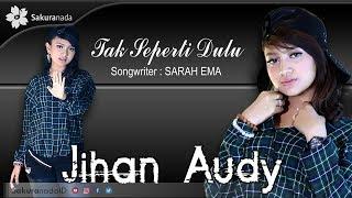 Jihan Audy - Tak Seperti Dulu [OFFICIAL M/V]