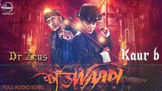 Attwaadi (Full Audio) Kaur B, Dr Zeus Feat Jazzy B | Speed Records