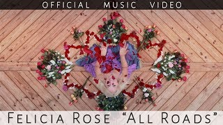 Felicia Rose - All Roads (remix) OFFICIAL MUSIC VIDEO