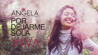 Por dejarme sola / ANGELA LEIVA / Viva 2016