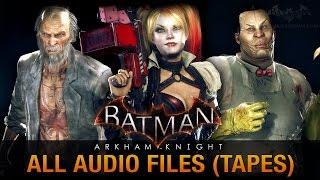 Batman: Arkham Knight - All Audio Files [Tapes]